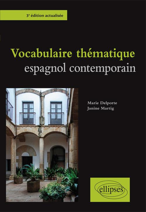 VOCABULAIRE THEMATIQUE ESPAGNOL CONTEMPORAIN 3EME EDITION ACTUALISEE